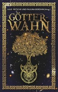 """Buch """"Götterwahn"""" herausgegeben von Julie Fritsche und Paulina Bordihn"""