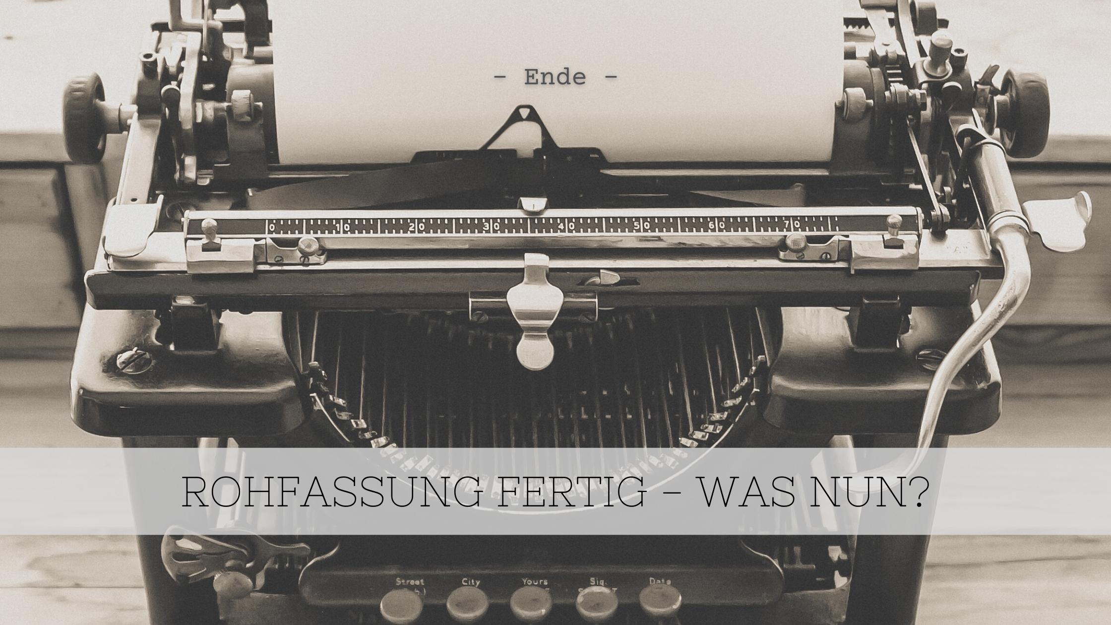 """Titelbild """"Rohfassung fertig - was nun?"""" vor Schreibmaschine"""