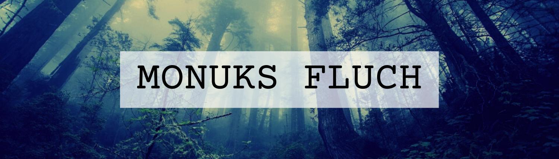 """Schrift """"Monuks Fluch"""" vor Wald-Hintergrund"""