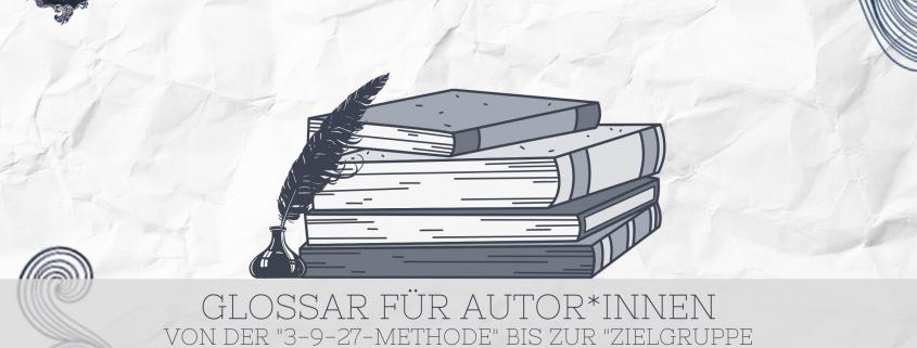 Titelbild zum Glossar für Autor*innen und über das Schreiben, Schreibfeder und Bücher
