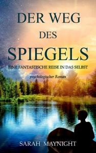 """Buch """"Der Weg des Spiegels"""" von Sarah Maynight"""